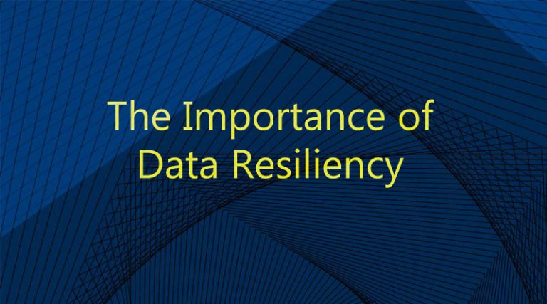 The Importance of Data Resiliency