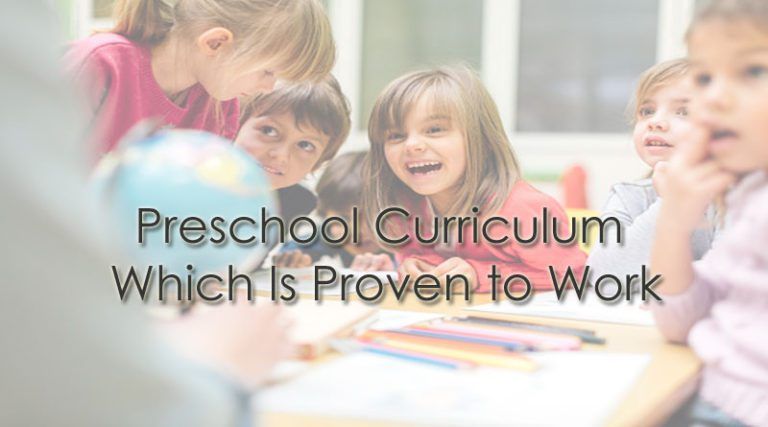 Preschool Curriculum Which Is Proven to Work