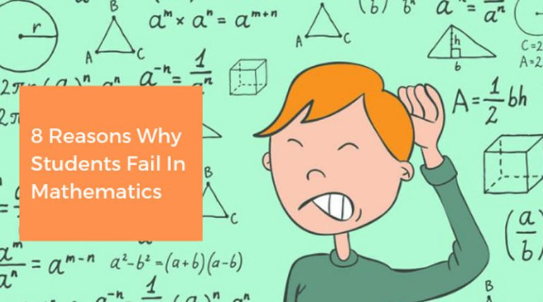 8 Reasons Why Students Fail In Mathematics