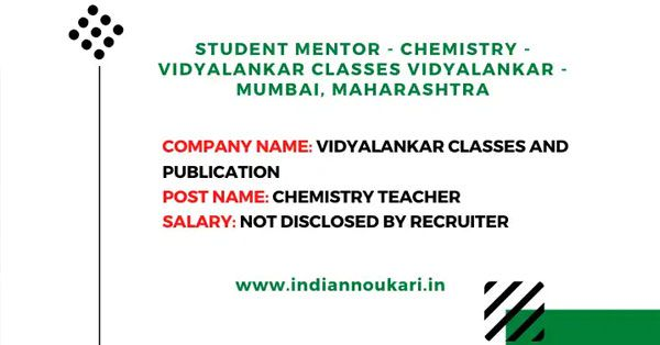 Student Mentor Job – Chemistry – Vidyalankar Classes