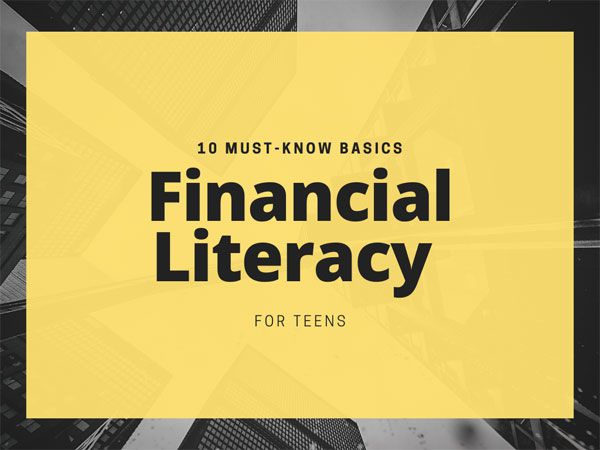 Financial Literacy for Teens: 10 Must-Know Basics